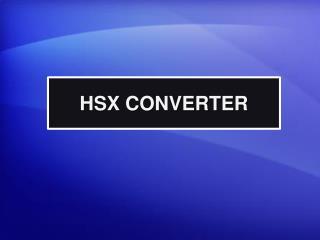 HSX CONVERTER
