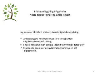 Fritidsanl�ggning i Figeholm N�gra tankar kring The Circle Resort