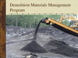 Demolition Materials Management Program