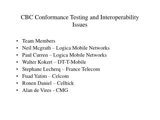 CBC Conformance Testing and Interoperability Issues