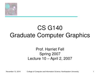 CS G140 Graduate Computer Graphics