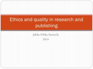 Ethics and quality in research and publishing