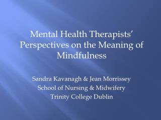 Mental  Health Therapists' Perspectives on the Meaning of  Mindfulness