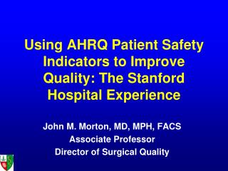 Using AHRQ Patient Safety Indicators to Improve Quality: The Stanford Hospital Experience