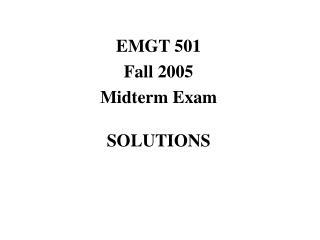EMGT 501 Fall 2005 Midterm Exam SOLUTIONS
