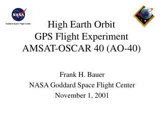 High Earth Orbit GPS Flight Experiment AMSAT-OSCAR 40 (AO-40)