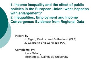 Papers by: 	1.  Figari, Paulus, and Sutherland  (FPS) 	2.  Galbraith and Garcilazo  (GG)