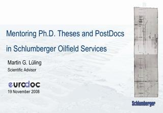 Mentoring Ph.D. Theses and PostDocs in Schlumberger Oilfield Services