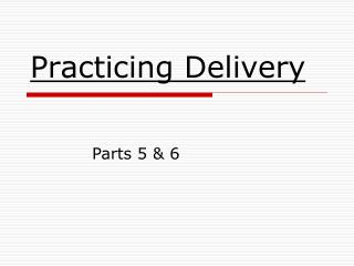 Practicing Delivery