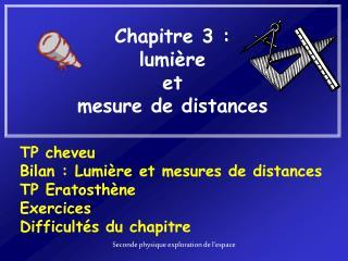Chapitre 3 :  lumi�re  et  mesure de distances