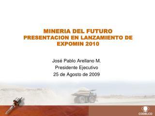 MINERIA DEL FUTURO PRESENTACION EN LANZAMIENTO DE EXPOMIN 2010