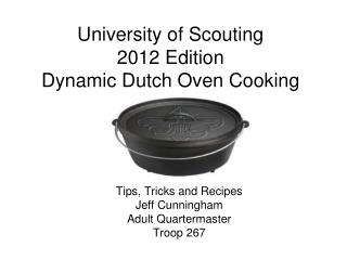 University of Scouting 2012 Edition Dynamic Dutch Oven Cooking