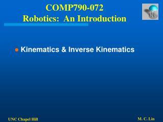 COMP790-072 Robotics:  An Introduction