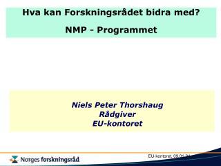 Hva kan Forskningsrådet bidra med? NMP - Programmet