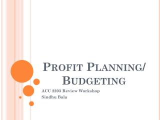 Profit Planning/ Budgeting