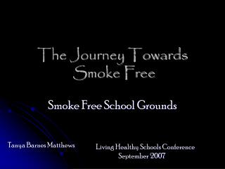 The Journey Towards  Smoke Free