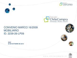CONVENIO MARCO 16/2009 MOBILIARIO ID. 2239-26-LP09