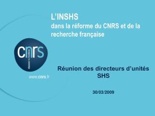 L'INSHS dans la réforme du CNRS et de la recherche française