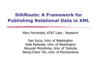 SilkRoute: A Framework for Publishing Relational Data in XML