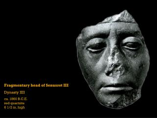 Fragmentary head of Senusret III Dynasty XII ca. 1860 B.C.E. red quartzite 6 1/2 in. high