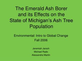 The Emerald Ash Borer and its Effects on the  State of Michigan�s Ash Tree Population