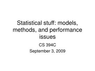 Statistical stuff: models, methods, and performance issues