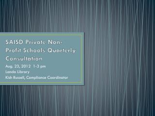 SAISD Private Non-Profit Schools Quarterly Consultation