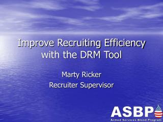 Improve Recruiting Efficiency with the DRM Tool