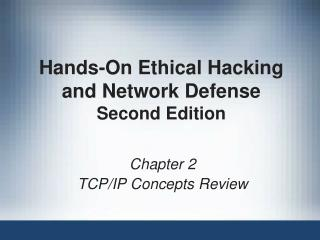Hands-On Ethical Hacking and Network Defense Second Edition