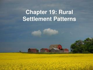 Chapter 19: Rural Settlement Patterns