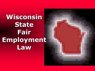 Wisconsin State  Fair Employment Law