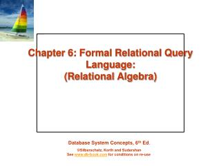 Chapter 6: Formal Relational Query Language: (Relational Algebra)