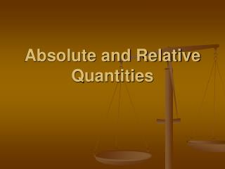 Absolute and Relative Quantities