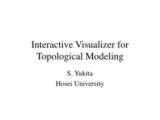 Interactive Visualizer for Topological Modeling