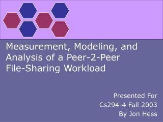 Measurement, Modeling, and Analysis of a Peer-2-Peer File-Sharing Workload