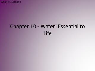 Chapter 10 - Water: Essential to Life