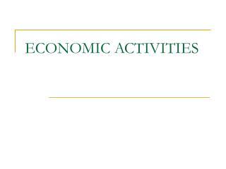 ECONOMIC ACTIVITIES