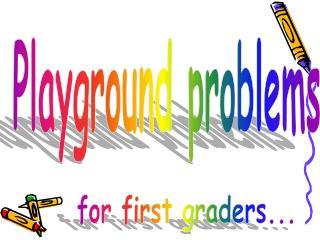 Playground problems