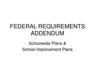 FEDERAL REQUIREMENTS ADDENDUM