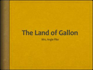 The Land of Gallon