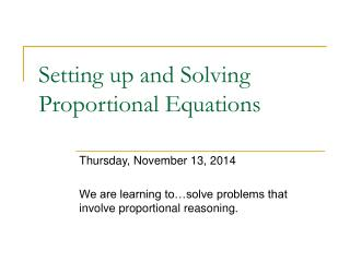 Setting up and Solving Proportional Equations