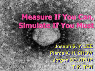 Measure If You Can, Simulate If You Must