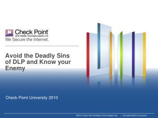 Avoid the Deadly Sins of DLP and Know your Enemy