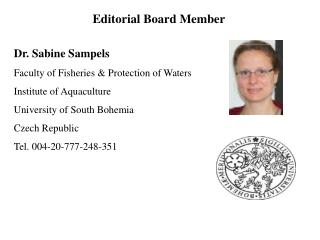 Dr. Sabine  Sampels Faculty of Fisheries & Protection of Waters  Institute of Aquaculture