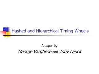 Hashed and Hierarchical Timing Wheels