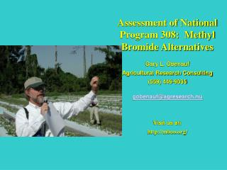 Assessment of National  Program 308:  Methyl Bromide Alternatives Gary L. Obenauf