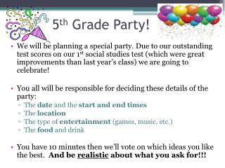 5 th  Grade Party!