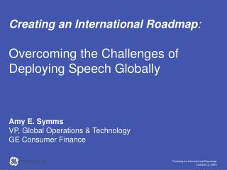 Creating an International Roadmap : Overcoming the Challenges of Deploying Speech Globally