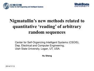 Nigmatullin's new methods related to quantitative 'reading' of arbitrary random sequences