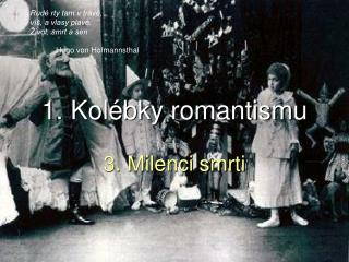 1. Kolébky romantismu